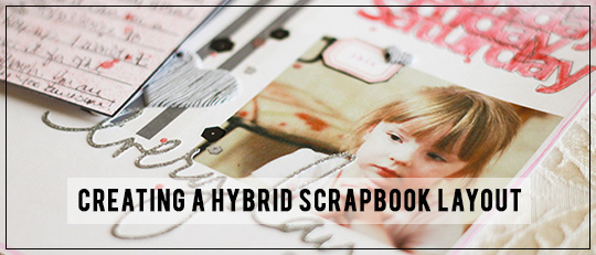 Creating a Hybrid Scrapbooking Layout