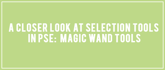 Selection Tools in PSE: Magic Wand Tools - tutorial intro banner