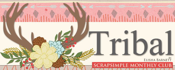 Tribal - ScrapSimple Club December 2015