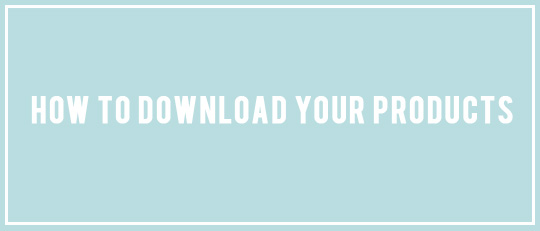 How to Download Your Products