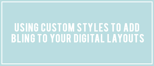 Using Custom Photoshop Style to add bling to your layouts