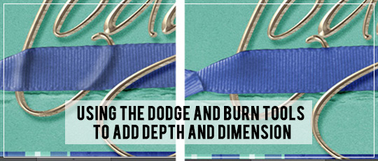 Using Dodge and Burn to add depth and dimension