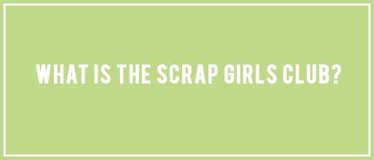 What is the Scrap Girls Club - Intro Banner